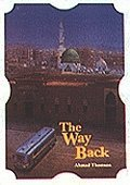 The Way Back (Islamic Society) (9781897940204) by Ahmad Thomson
