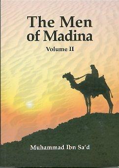 Men of Madina: Kitab at-Tabaqat al-Kabir v.: Sa'd Ibn Muhammad