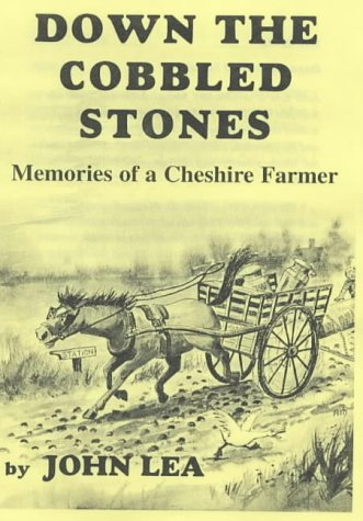 9781897949450: Down the Cobbled Stones: Memories of a Cheshire Farmer