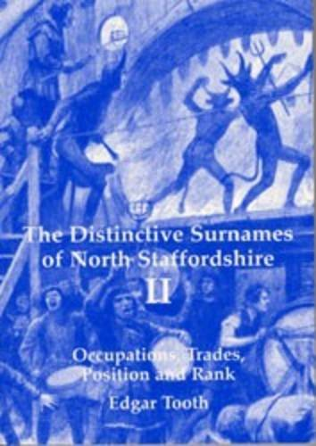 9781897949801: Distinctive Surnames of North Staffordshire: Surnames Derived from Occupations, Trades, Position and Rank v. 2