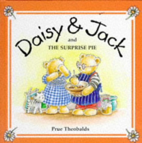 Daisy and Jack and the Surprise Pie (Daisy & Jack) (9781897951187) by Prue Theobalds