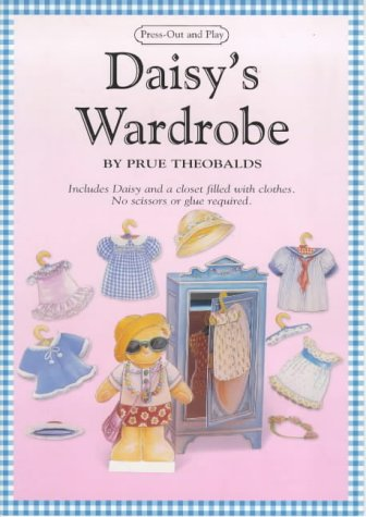Daisy's Wardrobe (Pressout & Play) (Pressout & Play) (1897951310) by Theobalds, Prue