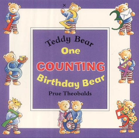 One Birthday Bear: Teddy Bear Counting (Teddy bear board books) (9781897951590) by Prue Theobalds