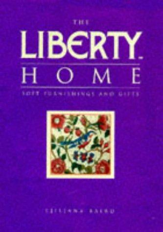 The Liberty Home : Soft Furnishings and: Baird, Ljiljana, Editor