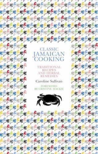 9781897959428: Classic Jamaican Cooking: Traditional Recipes and Herbal Remedies