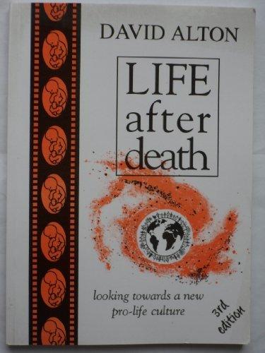 Life After Death - Looking towards a: David Alton