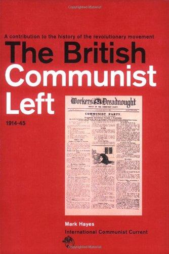 9781897980118: The British Communist Left 1914-45