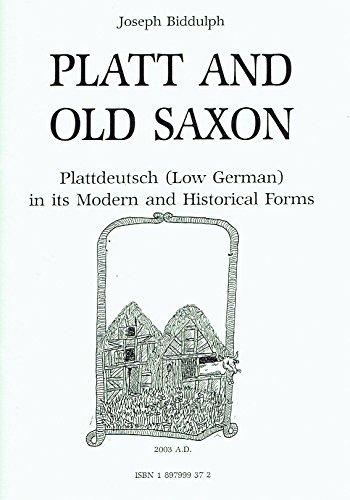 9781897999370: Platt and Old Saxon: Plattdeutsch (Low German) in Its Modern and Historical Forms