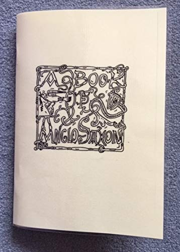 9781897999745: A Book of Anglo-Saxon: The Basis and Essentials of Old English