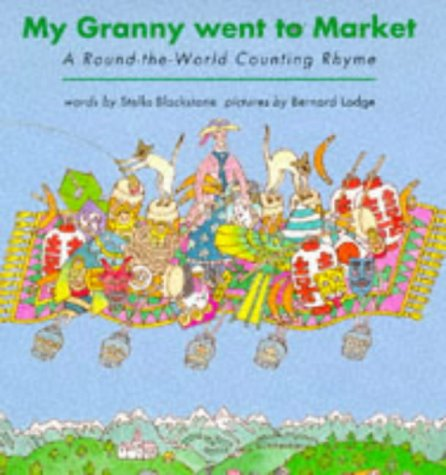 9781898000129: My Granny Went to Market: A Round-the-world Counting Rhyme (Barefoot beginners)