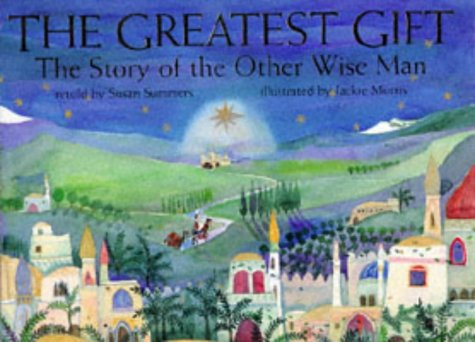 The Greatest Gift: The Story of the: Summers, Susan