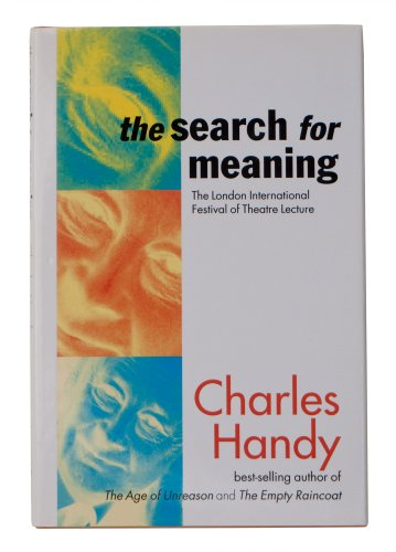 The Search for Meaning: Handy, Charles B.