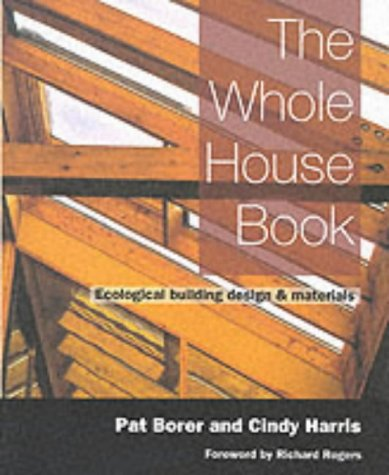 9781898049210: The Whole House Book: Ecological Building Design and Materials (New Futures)
