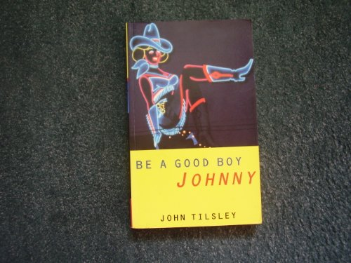 Be A Good Boy Johnny: Tilsley, John