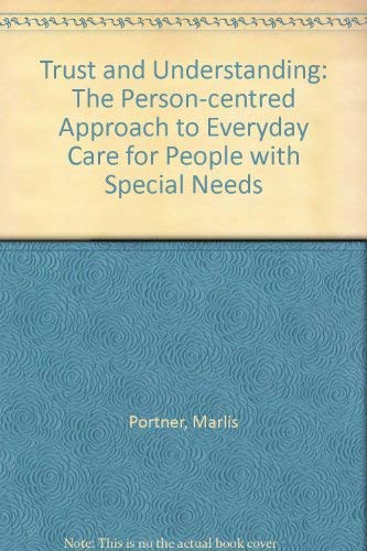 9781898059271: Trust and Understanding: The Person-centred Approach to Everyday Care for People with Special Needs
