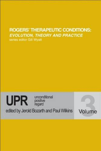 9781898059318: Unconditional Positive Regard (Rogers Therapeutic Conditions Evolution Theory & Practice)