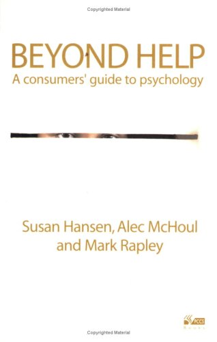 9781898059547: Beyond Help: A Consumer's Guide to Psychology