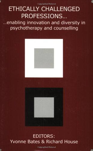9781898059615: Ethically Challenged Professions: Enabling Innovation and Diversity in Psychotherapy and Counselling