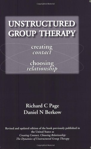 9781898059677: Unstructured Group Therapy: Creating Contact, Choosing Relationship
