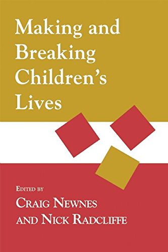 Making and Breaking Children's Lives (Critical Psychology Division)