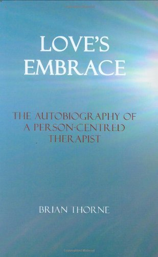 9781898059769: Love's Embrace: The Autobiography of a Person-centred Therapist