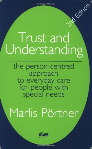 9781898059912: Trust and Understanding: The Person-centred Approach to Everyday Care for People with Special Needs