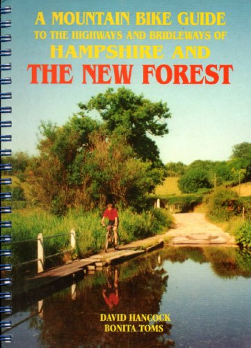 9781898073079: The Mountain Bike Guide to the Highways and Bridleways of Hampshire and the New Forest