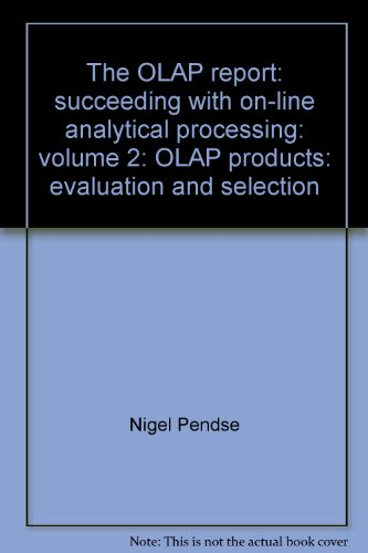 9781898085218: The OLAP report: succeeding with on-line analytical processing: volume 2: OLAP products: evaluation and selection