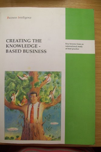 9781898085270: Creating the Knowledge-Based Business: Key Lessons from an International Study of Best Practice