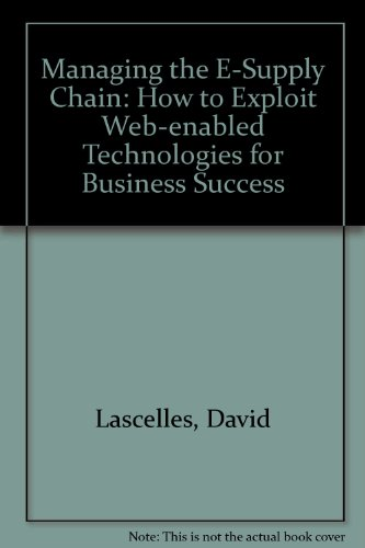 Managing the E-Supply Chain: How to Exploit: Lascelles, David