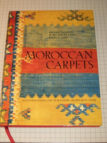 Moroccan Carpets: PICKERING, Brooke, PICKERING, W. Russell, and YOHE, Ralph S.