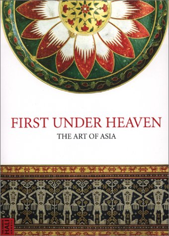 First under heaven : the art of Asia.