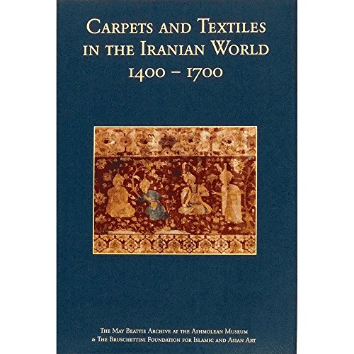 Carpets and Textiles in the Iranian World: Crowe, Yolande; Thompson,