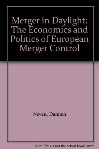 9781898128014: Merger in Daylight: The Economics and Politics of European Merger Control