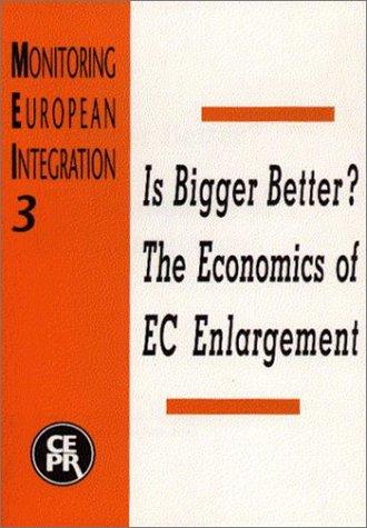 Is Bigger Better?: Economics of EC Enlargement: Begg, David K.H.
