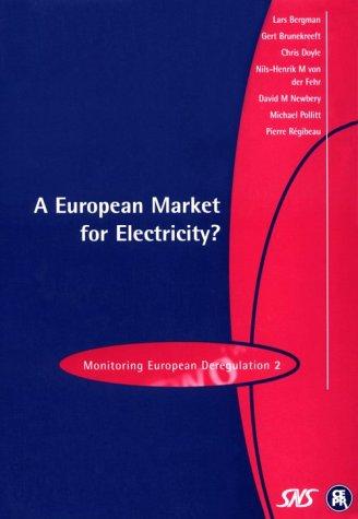 A European Market for Electricity? [Monitoring European Deregulation 2]: Bergman, Lars, et al.; ...
