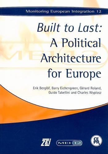 9781898128649: Built to Last: A Political Architecture for Europe: Monitoring European Integration 12
