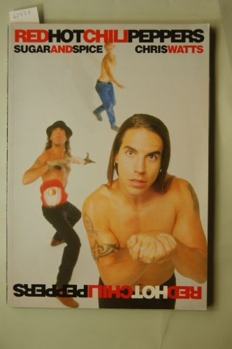 """Red Hot Chili Peppers: """"Sugar and Spice"""" by Watts, Chris: Chris Watts"""