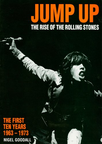 9781898141082: Jump Up: The Rise of the Rolling Stones: The First Ten Years 1963-1973