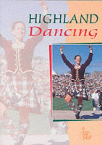 Highland Dancing (The Textbook of the Scottish Official Board of Highland Dancing): Scottish ...