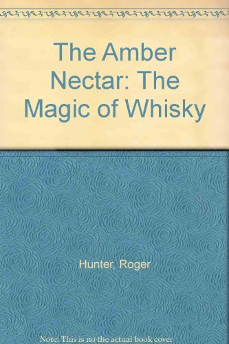 9781898169314: The Amber Nectar: The Magic of Whisky