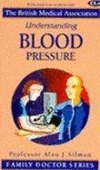 Understanding Blood Pressure (Family Doctor Series): Silman, Alan J.
