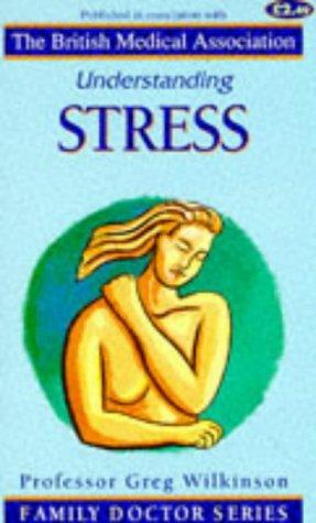 Understanding Stress (Family Doctor Series): Wilkinson, David Gregor