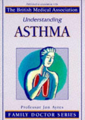 9781898205418: Understanding Asthma (Family Doctor Series)