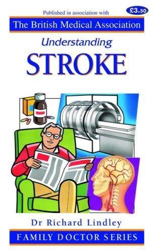 Understanding Stroke (Family Doctor) (Family Doctor Series): Lindley, Richard