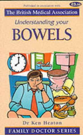 Understanding Your Bowels (Family Doctor Series): Heaton, K. W.