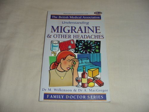 Understanding Migraine and Other Headaches (Family Doctor: Wilkinson, Marcia and