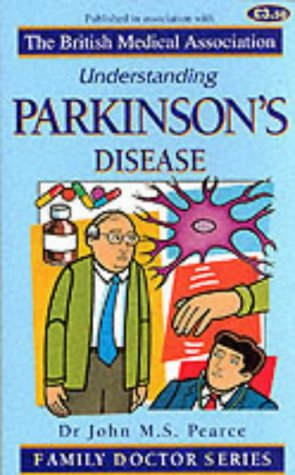 Understanding Parkinson's Disease (Family Doctor Series): Pearce, John