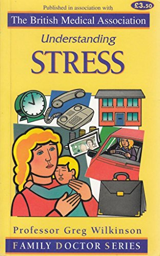 Understanding Stress (Family Doctor Series): Wilkinson, Greg