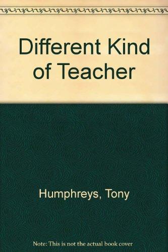Different Kind of Teacher: Humphreys, Tony